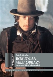 Jakub Guziur: Bob Dylan mezi obrazy